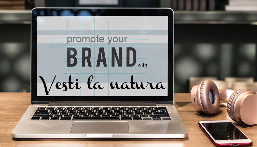 Promote Your Brand With Vesti la natura